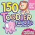 150 Toddler Favorites