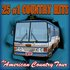 25 #1 County Hits - An American Country Tour