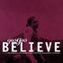 Believe (Disc 2)