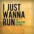 I Just Wanna Run (Single)
