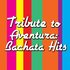 Tribute to Aventura: Bachata Hits