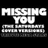 Missing You (The Saturdays Cover Versions)