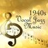 1940s Vocal Jazz  - 1940s Music