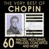 The Very Best Of Chopin - 60 Waltzes, Preludes, Nocturnes, Concertos and More