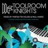 Toolroom Knights