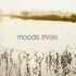 Moods Three
