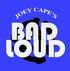 Joey Cape's Bad Loud