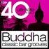 Top 40 Buddha Classic Bar Grooves