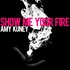 Show Me Your Fire - Single