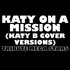 Katy On A Mission (Katy B Cover Versions)