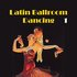 Latin Ballroom Dancing, Vol. 1