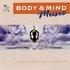 Body & Mind Music