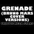 Grenade (Bruno Mars Cover Versions)