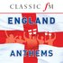England Anthems - Classic FM