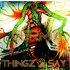 Thingz 2 Say