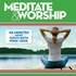 Meditate & Worship