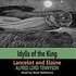 Idylls of the King - Lancelot and Elaine (by Alfred Lord Tennyson)