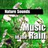 Music in the Rain (Music and Nature Sound)