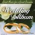 Wedding Album: Great Music for a Great Occasion