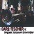 Carl Fischer & Organic Groove Ensemble