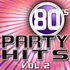 80's Party Hits Vol. 2 - The Best Hits Of The 1980's