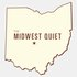The Midwest Quiet