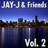 Jay-J & Friends Vol. 2