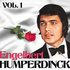 Engelbert Humperdinck. Vol. 1