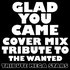 Glad You Came (Cover Mix Tribute to The Wanted)