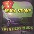 The Sticky Muck