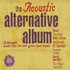 The Acoustic Alternative Album