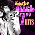 "Early Girl 7"" Hits"