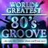 40 - Worlds Greatest 80's Groove Hits - the only 80's Groove album you'll ever need