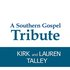 A Southern Gospel Tribute to Krik and Lauren Talley