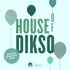 House Of Dikso