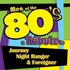 Men of the 80s: A Tribute to Journey, Night Ranger and Foreigner