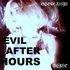 Evil After Hours