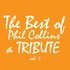 The Best of Phil Collins: A Tribute Vol. 1