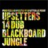 14 Dub Blackboard Jungle