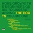 Home Grown! The Beginner's Guide To Understanding The Roots Volume 1