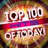 Top 100 Hits Of Today!