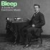 Bleep: A Guide To Electronic Music