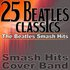 25 Beatles Classics - The Beatles Smash Hits