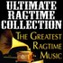 Ultimate Ragtime Collection (The Greatest Ragtime Music)