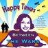 Happy Times - Between the Wars vol 1