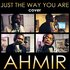 Ahmir: Just The Way You Are (Cover)