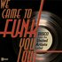 We Came To Funk You Out: Disco From The United Artists Label