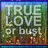 TRUE LOVE or bust [Digital Single]