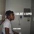 I AM JUST A RAPPER