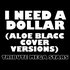 I Need A Dollar (Aloe Blacc Cover Versions)